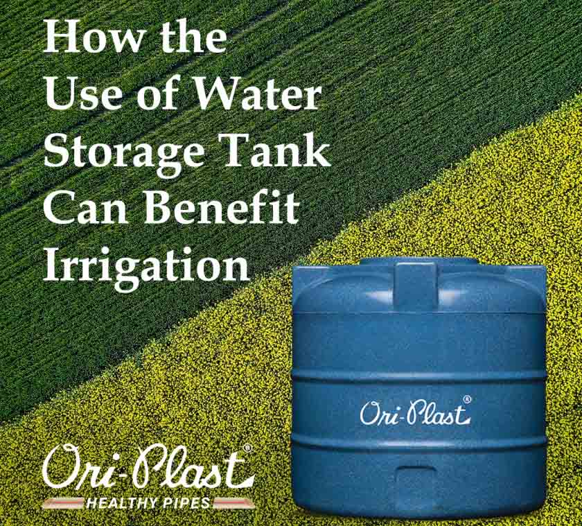How the Use of Water Storage Tank Can Benefit Irrigation