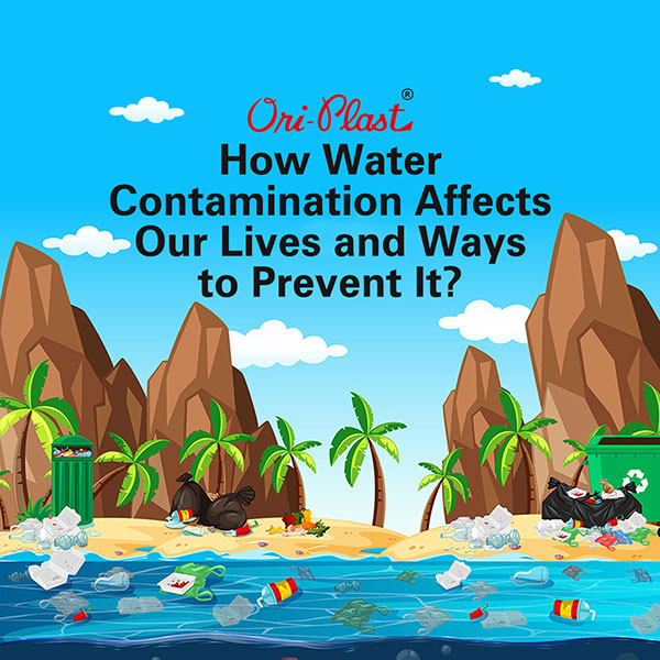 How Water Contamination Affects Our Lives and Ways to Prevent It
